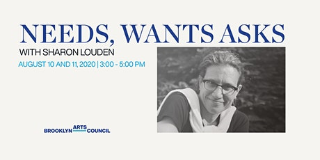 Sharon Louden: Needs, Wants, Asks Part I tickets