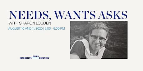 Sharon Louden: Needs, Wants, Asks Part II tickets