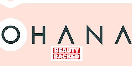 Ohana Gives: Beauty Backed Campaign tickets