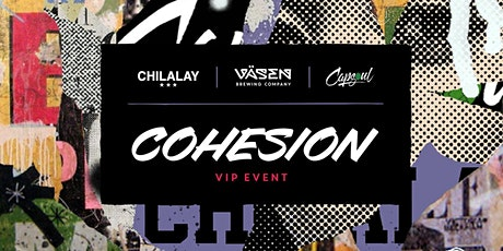 Capsoul & Väsen Brewing Company Presents: Cohesion VIP Event tickets