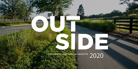 OUTSIDE: Sustainable Landscape Collaborative 2020 tickets