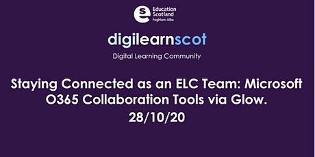 Staying Connected as an ELC Team: MS O365 Collaboration Tools via Glow tickets