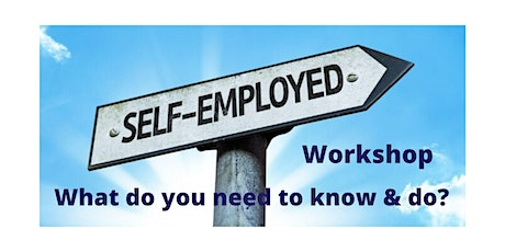 Becoming Self Employed - Remote Workshop on what do you need to know? tickets