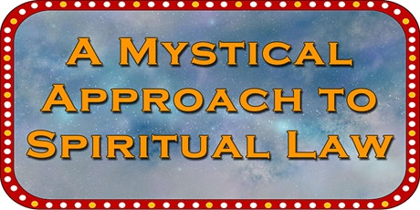 A Mystical Approach to Spiritual Law tickets