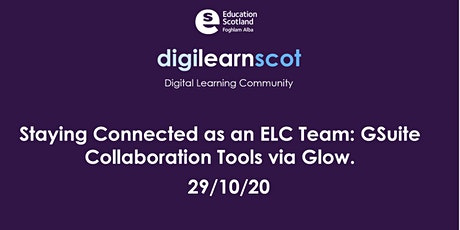 Staying Connected as an ELC Team: GSuite Collaboration Tools  via Glow tickets
