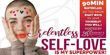 RELENTLESS Self-Love  is my SUPERPOWER! tickets
