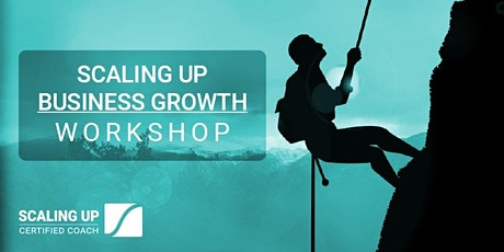 Scaling Up Business Growth Workshop - Dallas, TX tickets