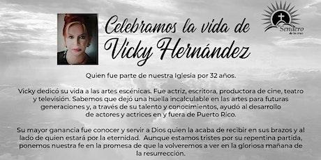 Celebrando La Vida de Vicky Hernández - Domingo 9  tickets