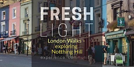 Fresh Light London Walks - Exploring Notting Hill tickets