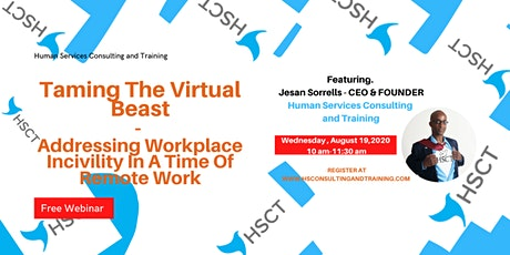 Taming The Virtual Beast: Workplace Incivility In a Time of Remote Work tickets