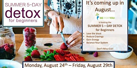 5 - Day Summer Whole Foods Detox for Beginners tickets