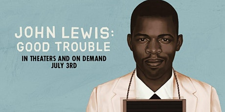 John Lewis: Good Trouble (A Watch Party and Discussion) tickets