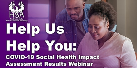 Help Us Help You: COVID-19 Social Health Impact Assessment Results Webinar tickets