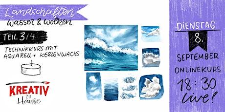 Aquarell Landschaften - Wolken und Wasser, Teil 3 - Live Onlinekurs Tickets