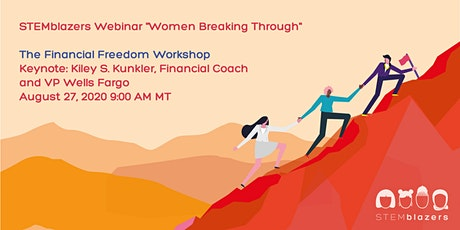 Women Breaking Through Webinar Series. Part 3: The Financial Freedom tickets