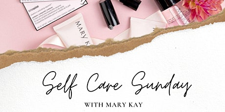 Self Care Sunday with Mary Kay tickets
