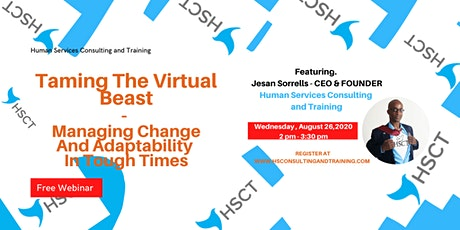 Taming The Virtual Beast: Managing Change & Adaptability in Tough Times tickets