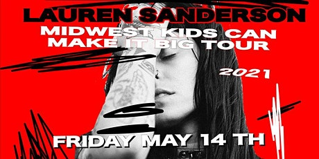 LAUREN SANDERSON - Midwest Kids Can Make It Big Tour ---CANCELED tickets