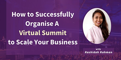 How to Successfully Organise a Virtual Summit to Scale Your Business tickets