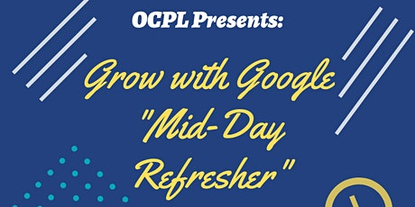 "Grow with Google ""Mid-Day Refresher"" tickets"