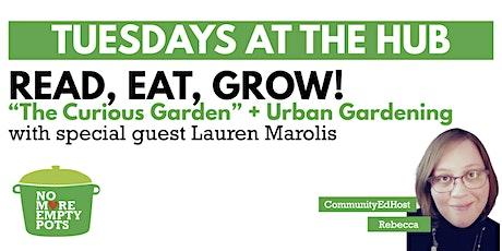 "Tuesdays at the Hub: ""The Curious Garden"" + Urban Gardening tickets"