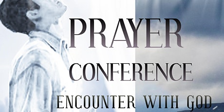 Prayer Conference - Experience another Encounter with God tickets