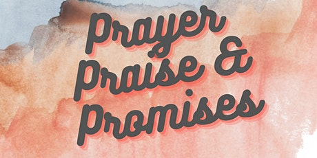 Prayer, Praise and Promises tickets