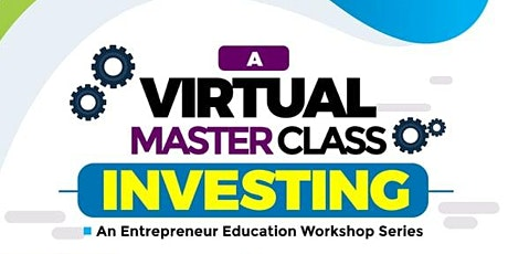 E2 Workshop, Virtual Master Class Series:  INVESTING tickets