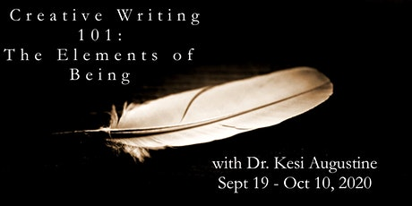 Creative Writing 101 with Dr. Kesi Augustine: The Elements of Being tickets