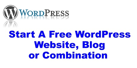 Start A Free WordPress Website, Blog or Combination tickets