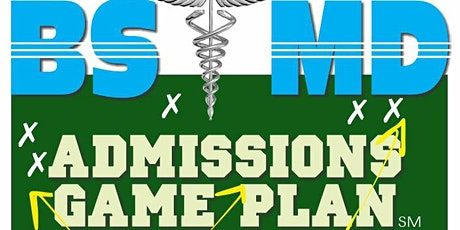 Your BS/MD Admissions Game Plan/Dr Paul Lowe: Extracurriculars Activities tickets