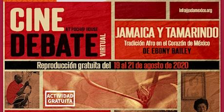 """Cine Debate: """"Jamaica y Tamarindo: Tradición Afro en el  Corazón de México"""" boletos"""
