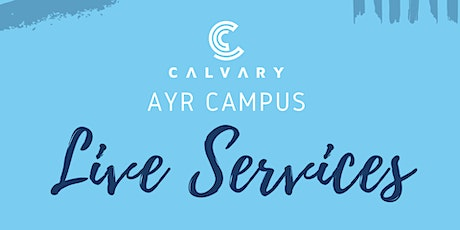Ayr Campus LIVE Service - AUGUST 16 tickets