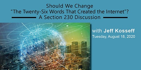 The Twenty-Six Words That Created the Internet:  A Section 230 discussion tickets