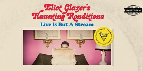 Eliot Glazer's Haunting Renditions:  Live is But a Stream tickets