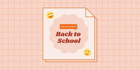 #BlogHer20 Back to School tickets