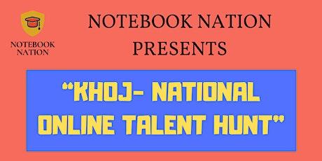 KHOJ - NATIONAL ONLINE TALENT HUNT tickets