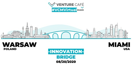 #VCMVirtual Innovation Bridge: Warsaw-Miami tickets