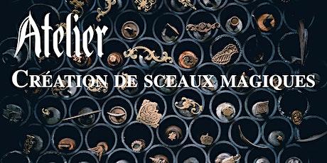 Atelier création de Sceaux Magiques tickets