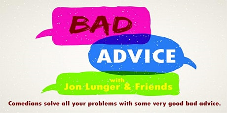 ArtsQuest at Home: Bad Advice with Jon Lunger & Friends tickets