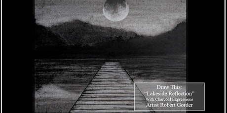 Virtual Charcoal Drawing Event - Lakeside Reflection tickets