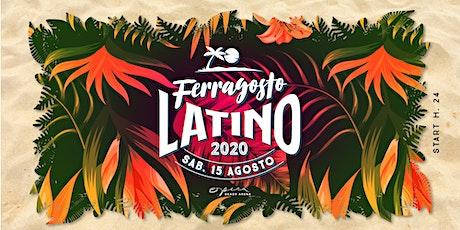 FERRAGOSTO LATINO - Sabato 15 Agosto - Opera Beach Arena biglietti