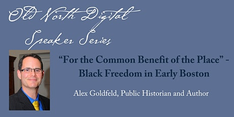 """""""For the Common Benefit of the Place"""" - Black Freedom in Early Boston tickets"""