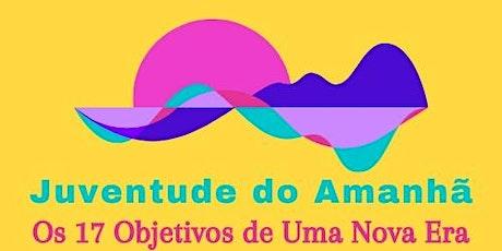 Conferência Juventude do Amanhã: Os 17 Objetivos De Uma Nova Era ingressos