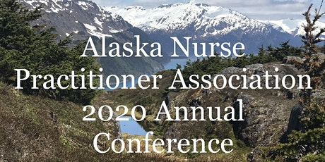 Alaska Nurse Practitioner Association 2020 Annual Conference tickets
