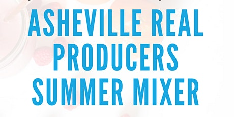 Asheville Real Producers Summer Mixer tickets