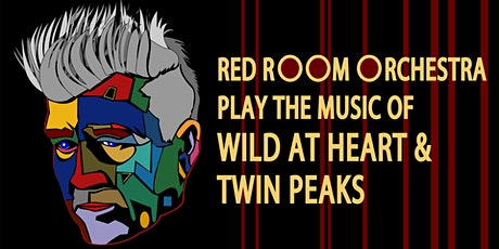 """Red Room Orchestra play the music of """"Wild at Heart"""" & """"Twin Peaks"""" tickets"""