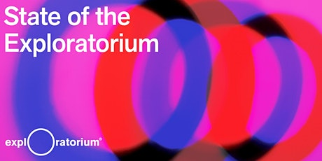 State of the Exploratorium tickets
