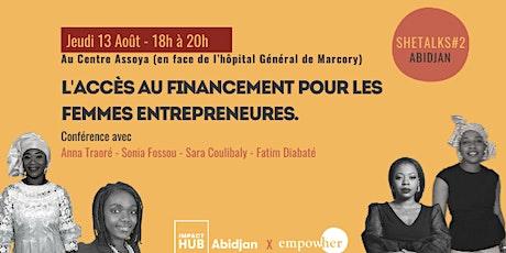 SHETALKS #2 Abidjan : L'accès au financement pour les femmes entrepreneures billets