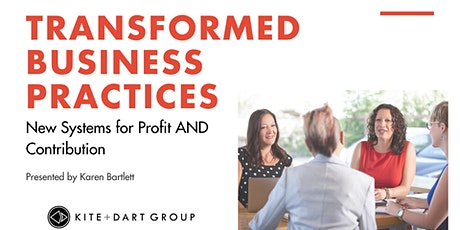 Transformed Business Practices: New Systems for Profit AND Contribution tickets